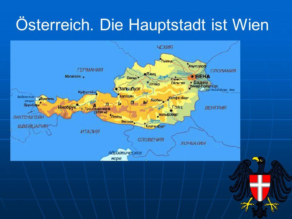 Österreich. Die Hauptstadt ist Wien