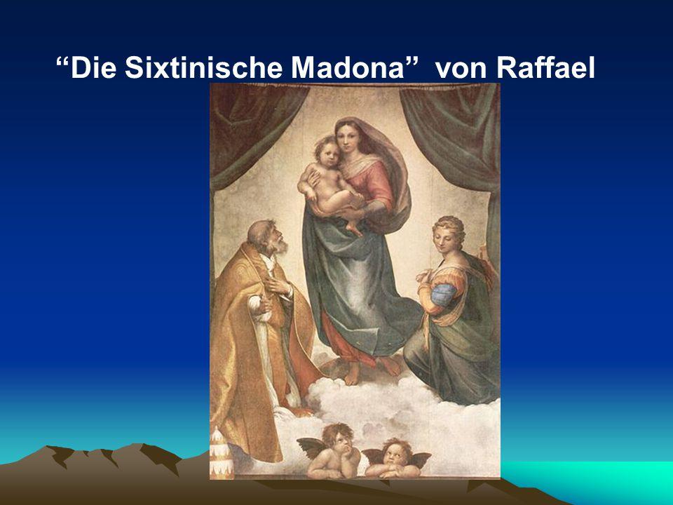 """""""Die Sixtinische Madona"""" von Raffael"""