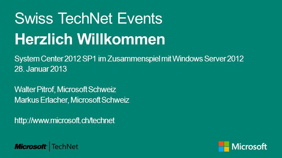 Swiss TechNet Events Herzlich Willkommen System Center 2012 SP1 im Zusammenspiel mit Windows Server 2012 28.