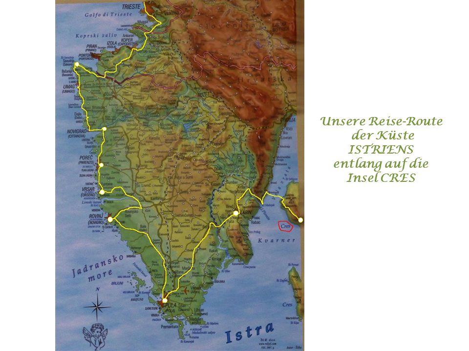 Unsere Reise-Route der Küste ISTRIENS entlang auf die Insel CRES