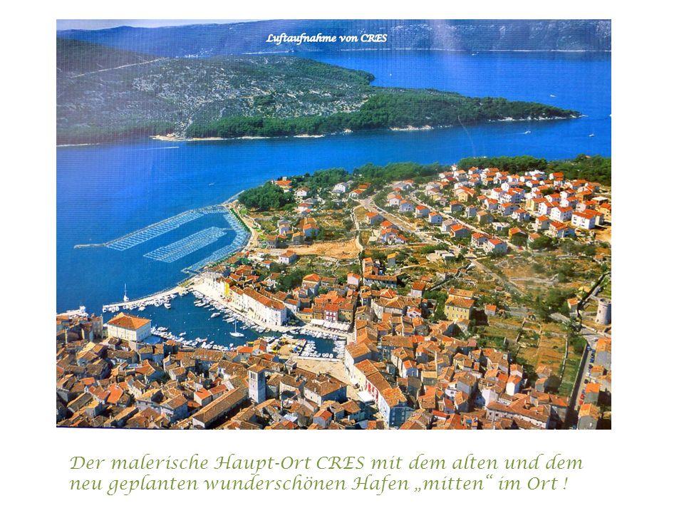 """Der malerische Haupt-Ort CRES mit dem alten und dem neu geplanten wunderschönen Hafen """"mitten im Ort !"""