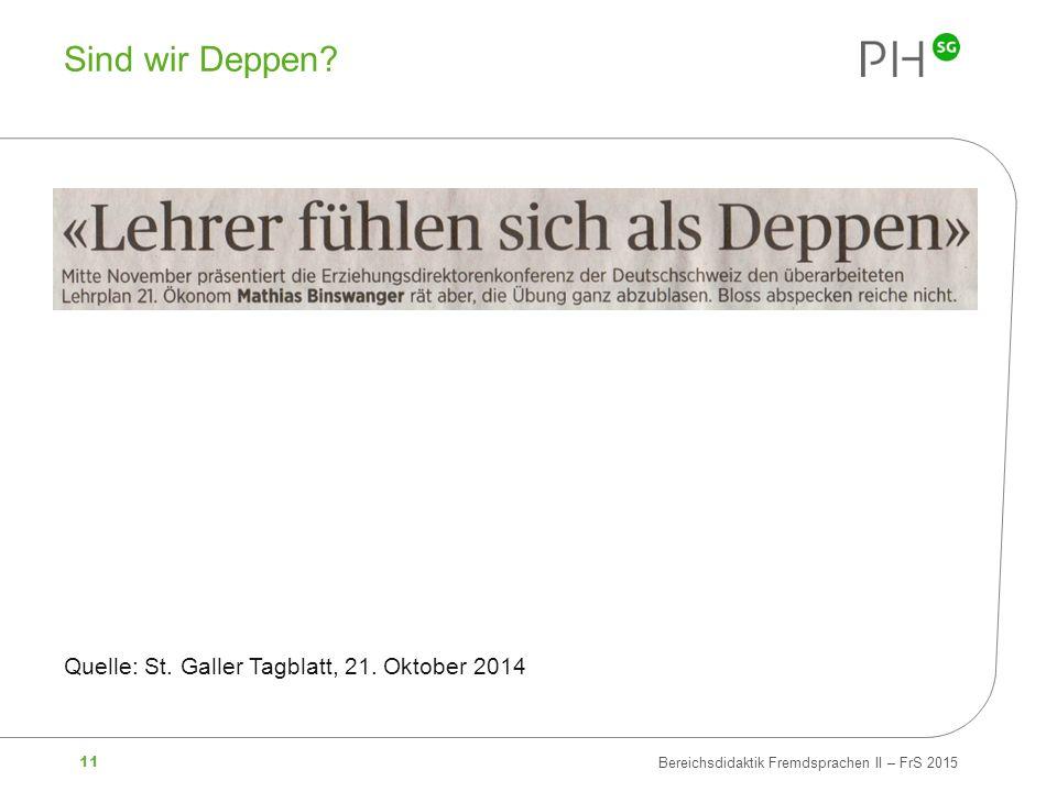 11 Bereichsdidaktik Fremdsprachen II – FrS 2015 Sind wir Deppen? Quelle: St. Galler Tagblatt, 21. Oktober 2014