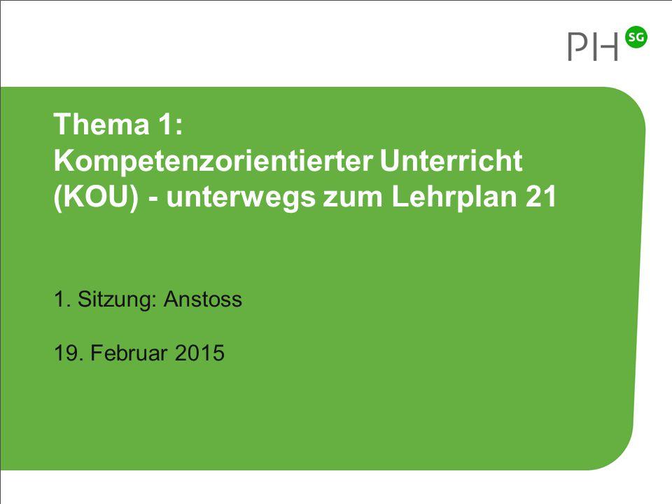 17 Bereichsdidaktik Fremdsprachen II – FrS 2015 Thema 1: Kompetenzorientierter Unterricht (KOU) - unterwegs zum Lehrplan 21 1. Sitzung: Anstoss 19. Fe