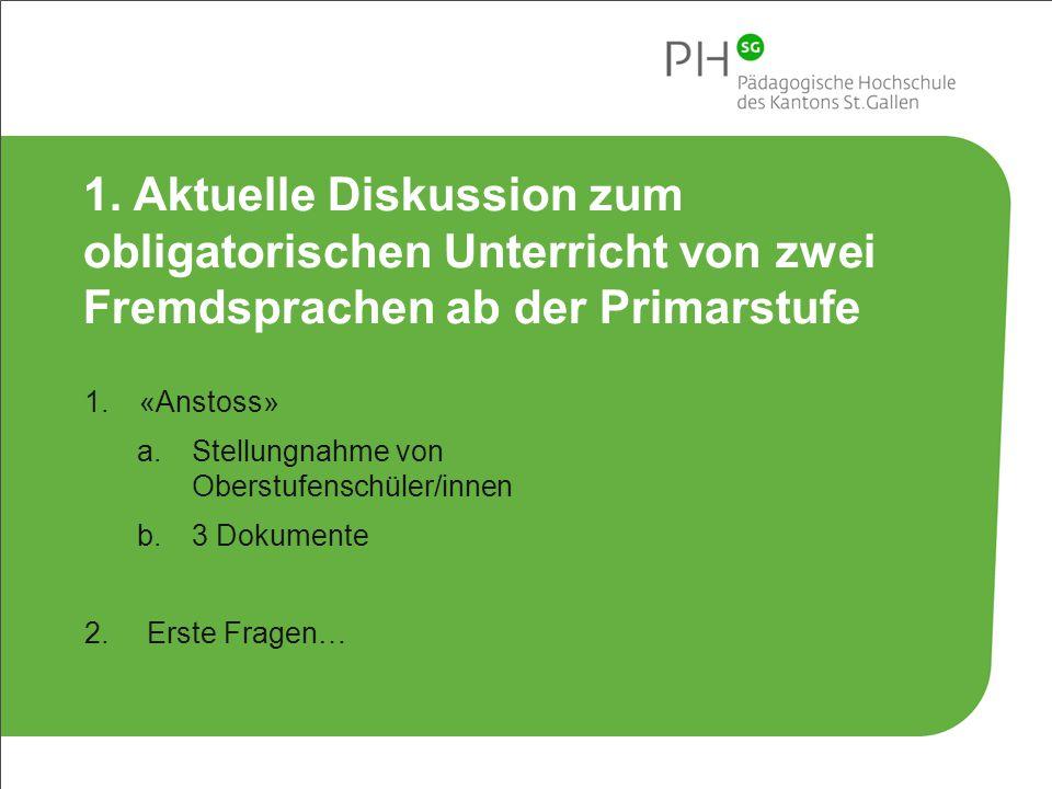 2 Bereichsdidaktik Fremdsprachen II – FrS 2015 1. Aktuelle Diskussion zum obligatorischen Unterricht von zwei Fremdsprachen ab der Primarstufe 1.«Anst