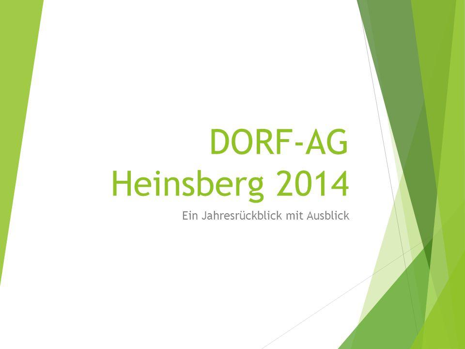 DORF-AG Heinsberg 2014 Ein Jahresrückblick mit Ausblick