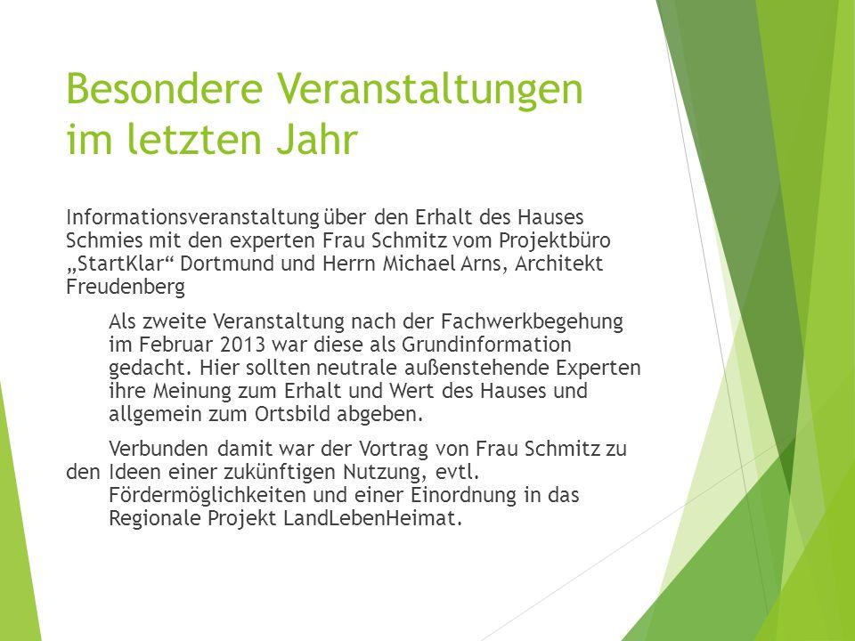 """Besondere Veranstaltungen im letzten Jahr Informationsveranstaltung über den Erhalt des Hauses Schmies mit den experten Frau Schmitz vom Projektbüro """""""