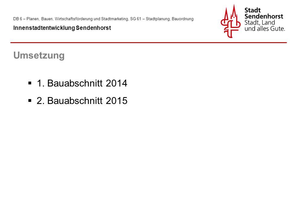 DB 6 – Planen, Bauen, Wirtschaftsförderung und Stadtmarketing, SG 61 – Stadtplanung, Bauordnung Innenstadtentwicklung Sendenhorst  1.