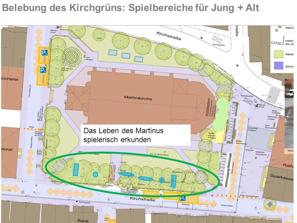 Belebung des Kirchgrüns: Spielbereiche für Jung + Alt Das Leben des Martinus spielerisch erkunden