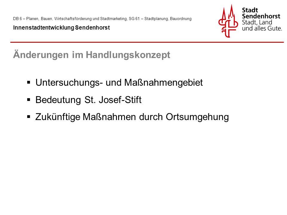 DB 6 – Planen, Bauen, Wirtschaftsförderung und Stadtmarketing, SG 61 – Stadtplanung, Bauordnung Innenstadtentwicklung Sendenhorst  Untersuchungs- und Maßnahmengebiet  Bedeutung St.