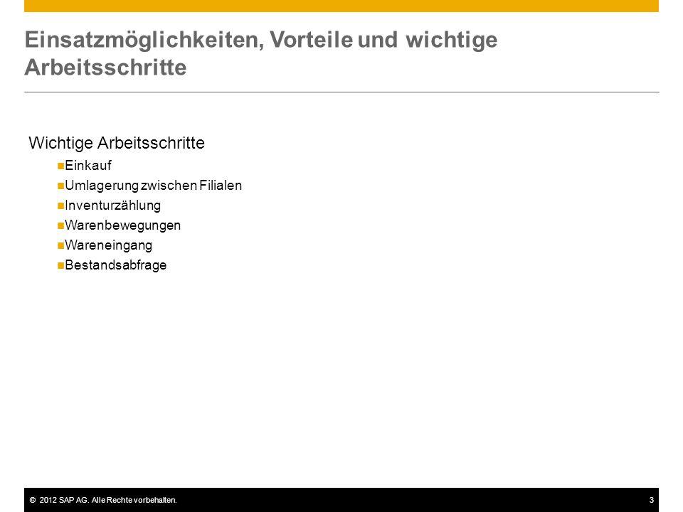 ©2012 SAP AG. Alle Rechte vorbehalten.3 Einsatzmöglichkeiten, Vorteile und wichtige Arbeitsschritte Wichtige Arbeitsschritte Einkauf Umlagerung zwisch