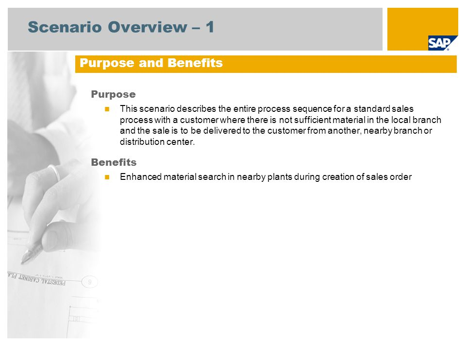 Scenario Overview – 1 Purpose This scenario describes the entire process sequence for a standard sales process with a customer where there is not suff