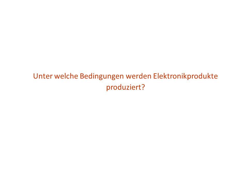Unter welche Bedingungen werden Elektronikprodukte produziert?