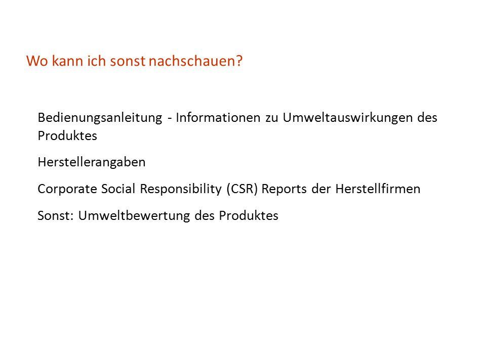 Bedienungsanleitung - Informationen zu Umweltauswirkungen des Produktes Herstellerangaben Corporate Social Responsibility (CSR) Reports der Herstellfi