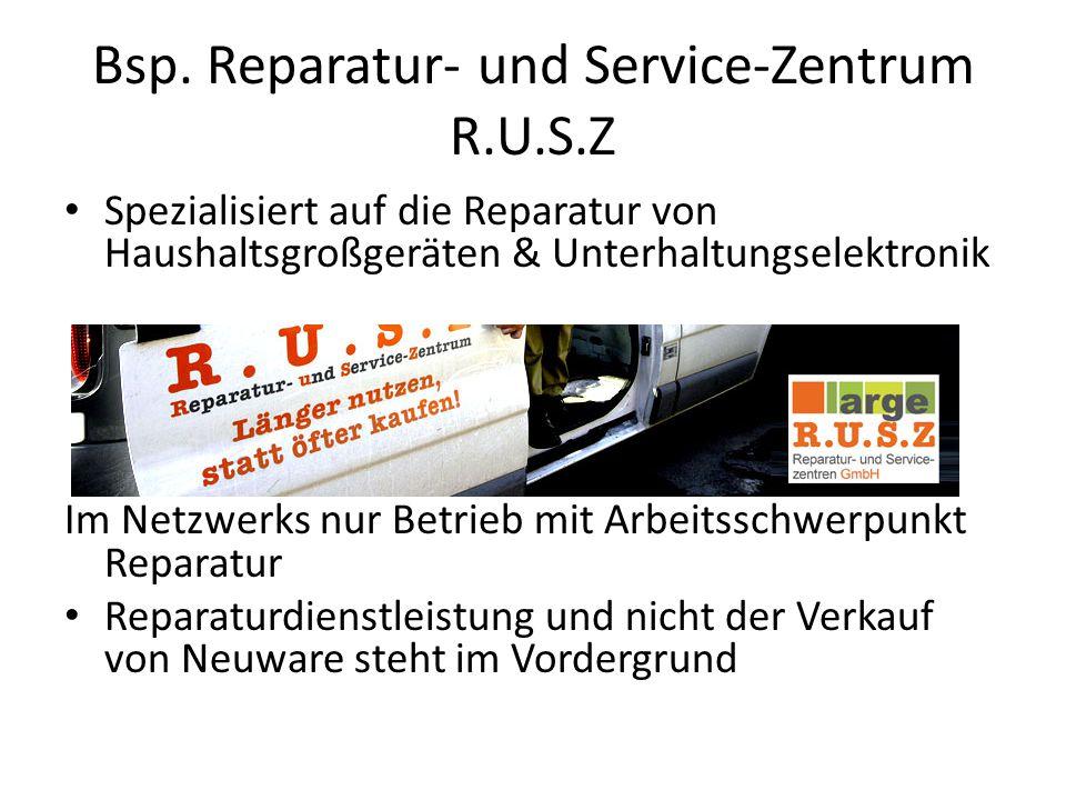 Bsp. Reparatur- und Service-Zentrum R.U.S.Z Spezialisiert auf die Reparatur von Haushaltsgroßgeräten & Unterhaltungselektronik Im Netzwerks nur Betrie