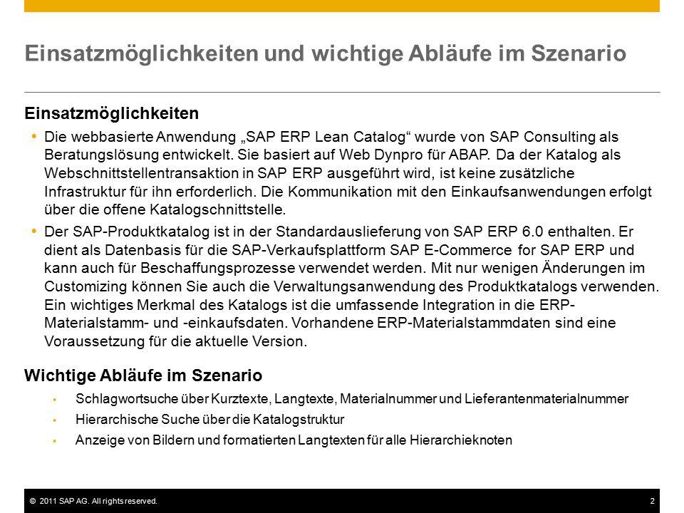 """©2011 SAP AG. All rights reserved.2 Einsatzmöglichkeiten und wichtige Abläufe im Szenario Einsatzmöglichkeiten  Die webbasierte Anwendung """"SAP ERP Le"""
