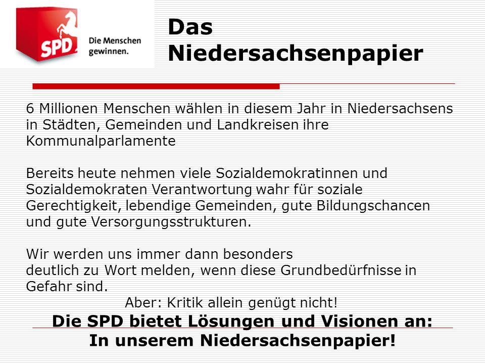 Das Niedersachsenpapier 6 Millionen Menschen wählen in diesem Jahr in Niedersachsens in Städten, Gemeinden und Landkreisen ihre Kommunalparlamente Ber
