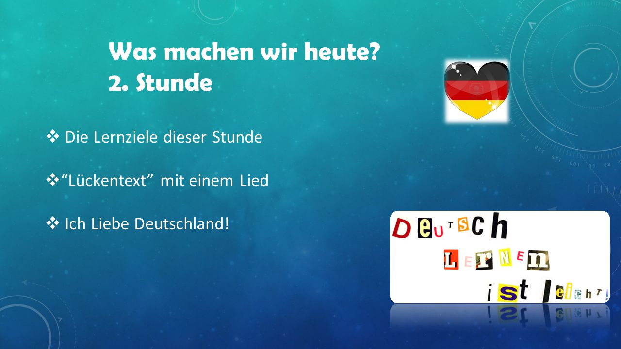 Ziele dieser Stunde Am Ende dieser stunde:  könnt ihr einen Lückentext ergänzen  Habt ihr mehr Kenntnisse über Deutschland!