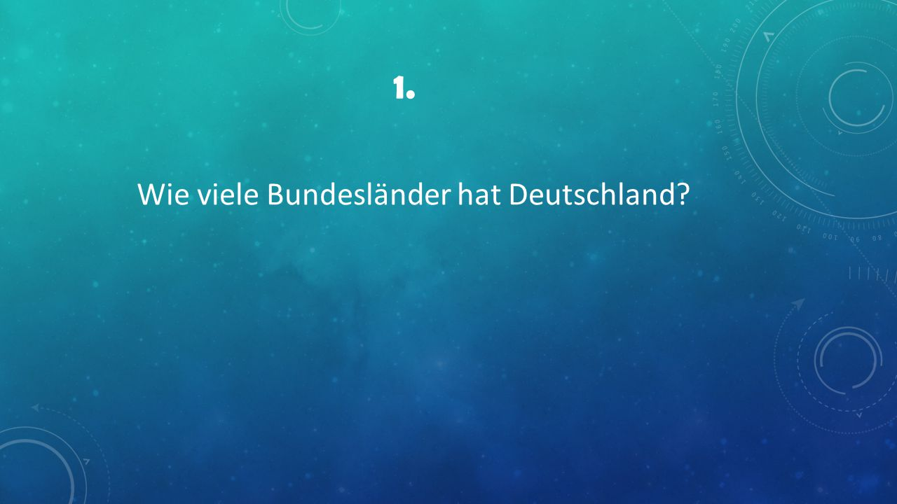 1. Wie viele Bundesländer hat Deutschland