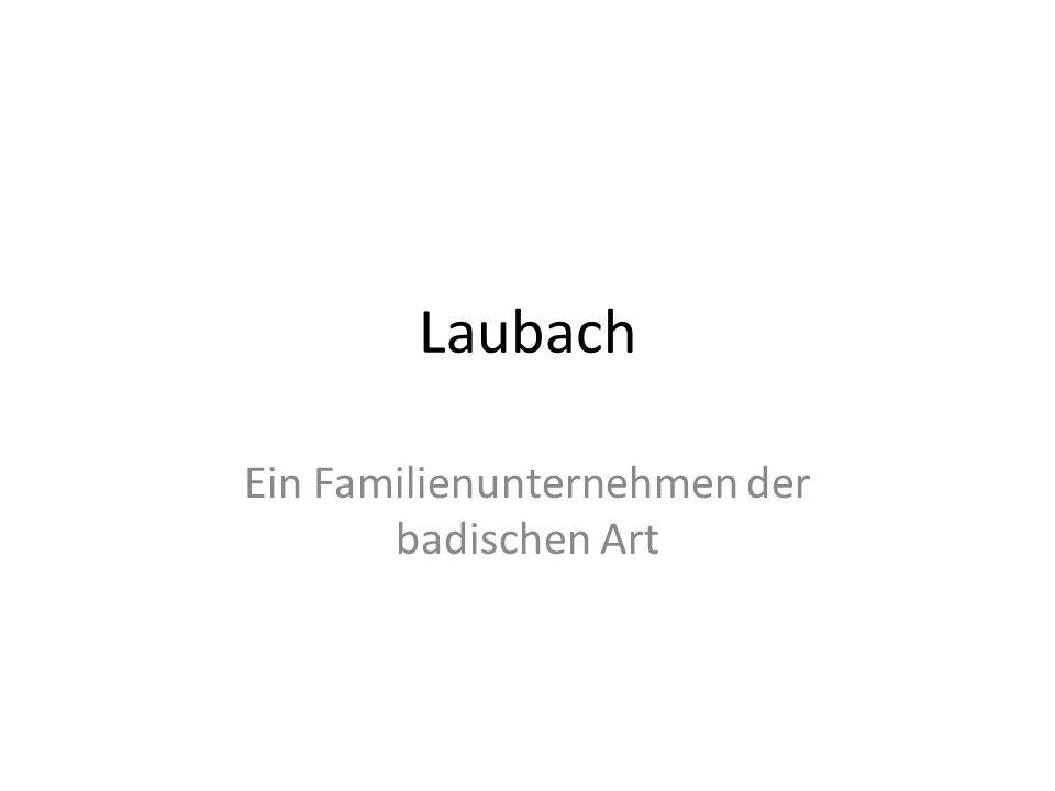 Laubach Ein Familienunternehmen der badischen Art
