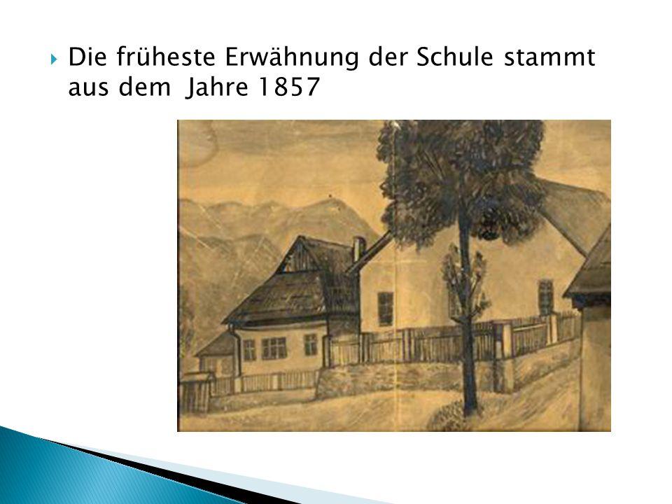  Die früheste Erwähnung der Schule stammt aus dem Jahre 1857