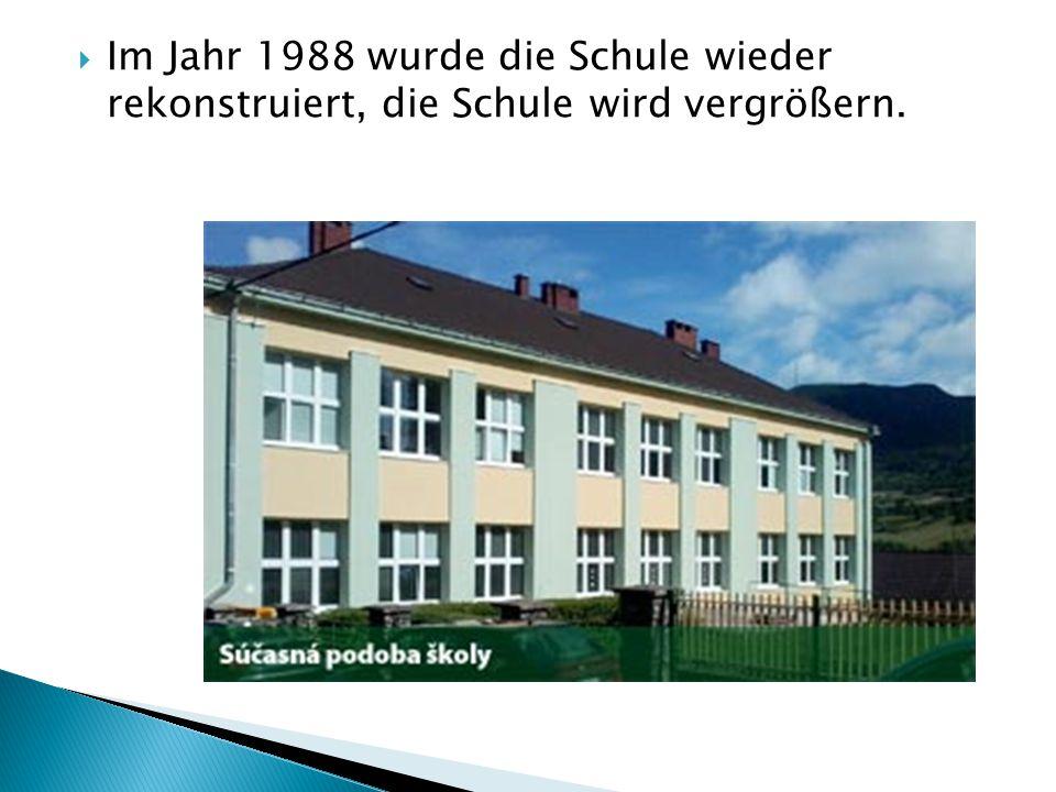  Im Jahr 1988 wurde die Schule wieder rekonstruiert, die Schule wird vergrößern.