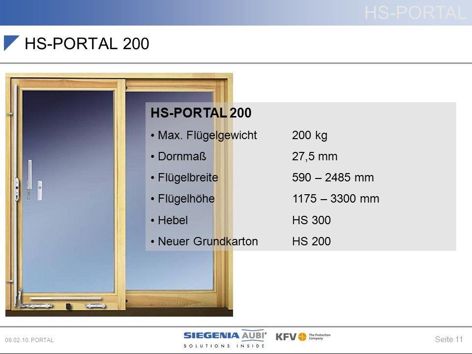 HS-PORTAL Seite 11 09.02.10. PORTAL HS-PORTAL 200 Max. Flügelgewicht 200 kg Dornmaß 27,5 mm Flügelbreite 590 – 2485 mm Flügelhöhe1175 – 3300 mm Hebel
