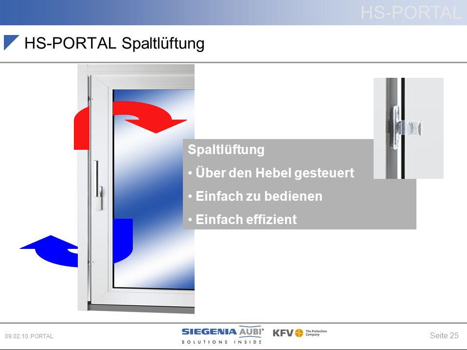 HS-PORTAL Seite 25 09.02.10. PORTAL HS-PORTAL Spaltlüftung Spaltlüftung Über den Hebel gesteuert Einfach zu bedienen Einfach effizient