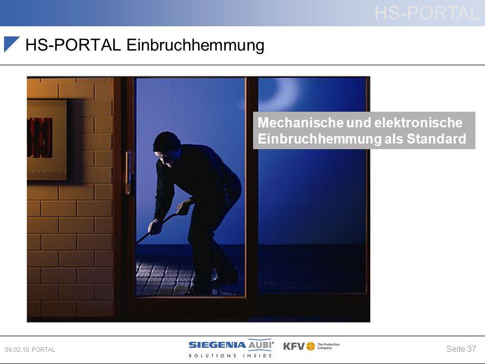 HS-PORTAL Seite 37 09.02.10. PORTAL HS-PORTAL Einbruchhemmung Mechanische und elektronische Einbruchhemmung als Standard