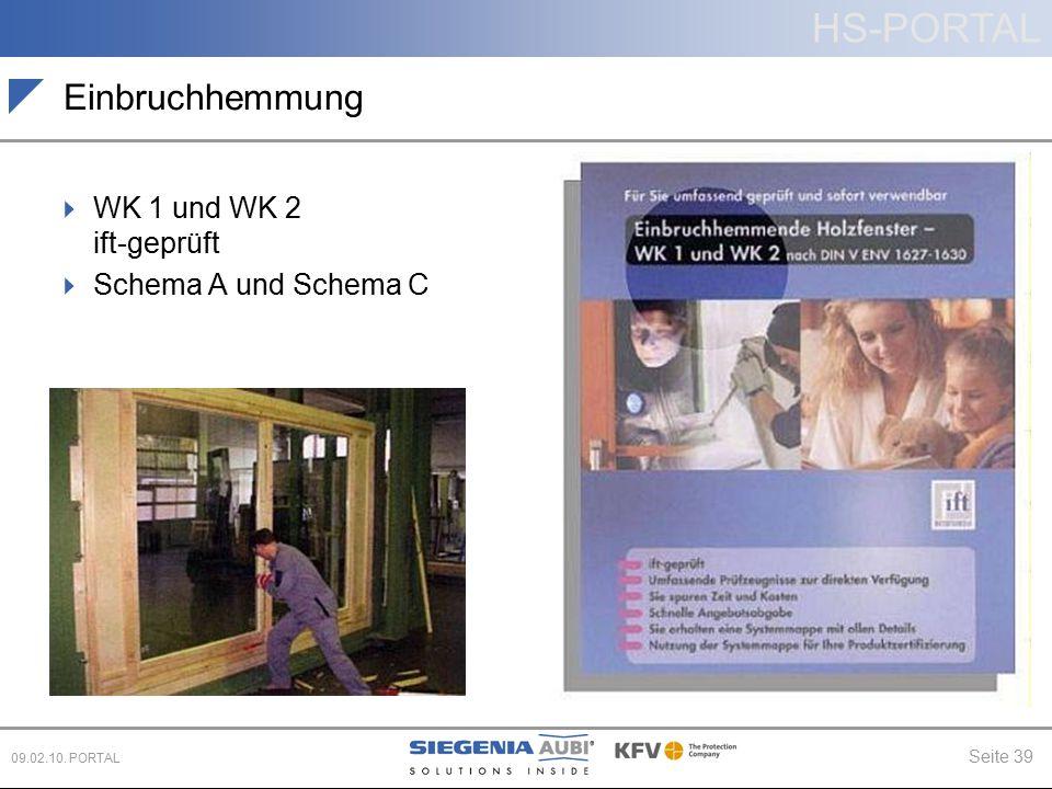 HS-PORTAL Seite 39 09.02.10. PORTAL Einbruchhemmung  WK 1 und WK 2 ift-geprüft  Schema A und Schema C