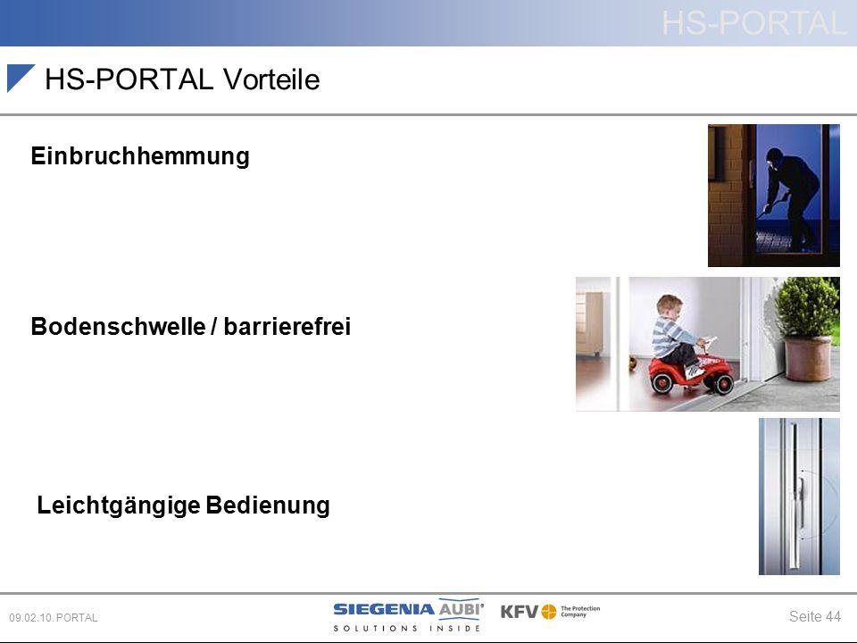 HS-PORTAL Seite 44 09.02.10. PORTAL HS-PORTAL Vorteile Einbruchhemmung Bodenschwelle / barrierefrei Leichtgängige Bedienung