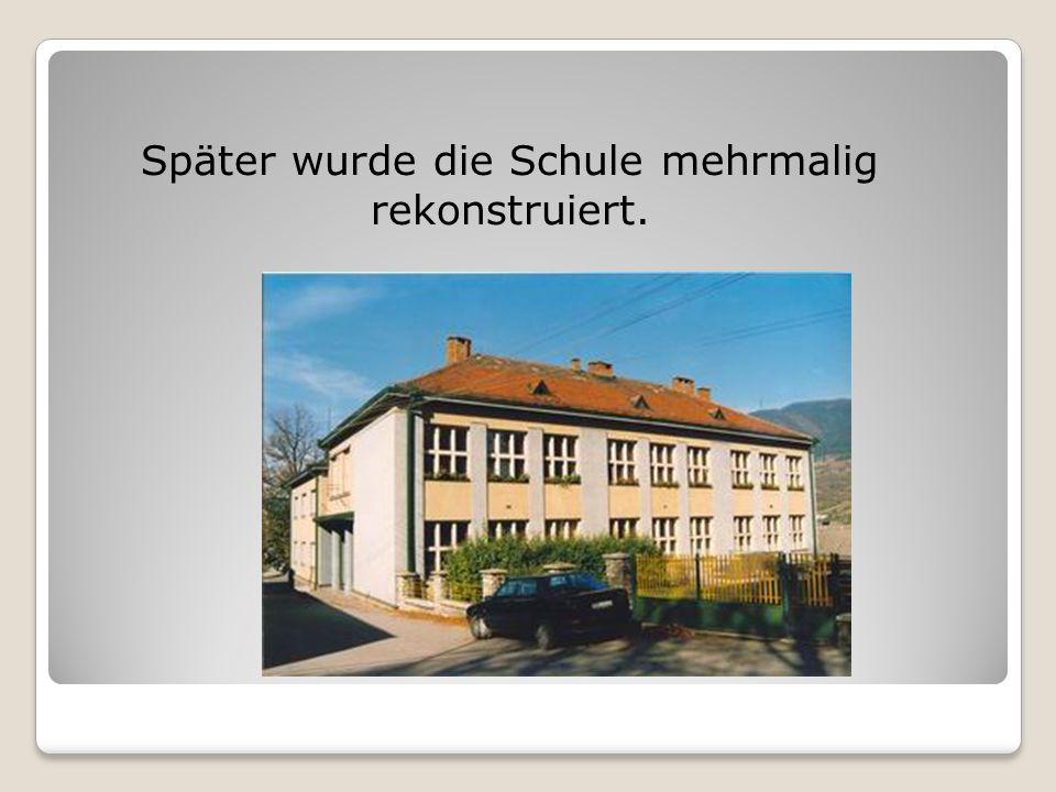 Später wurde die Schule mehrmalig rekonstruiert.