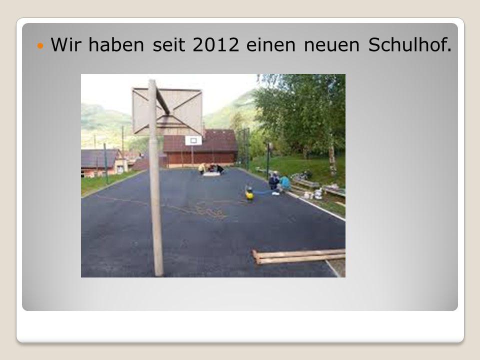 Wir haben seit 2012 einen neuen Schulhof.