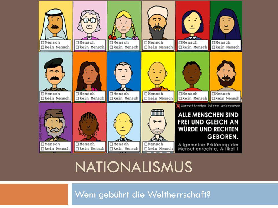 NATIONALISMUS Wem gebührt die Weltherrschaft?