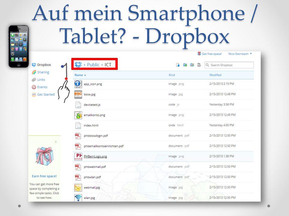 Auf mein Smartphone / Tablet? - Dropbox