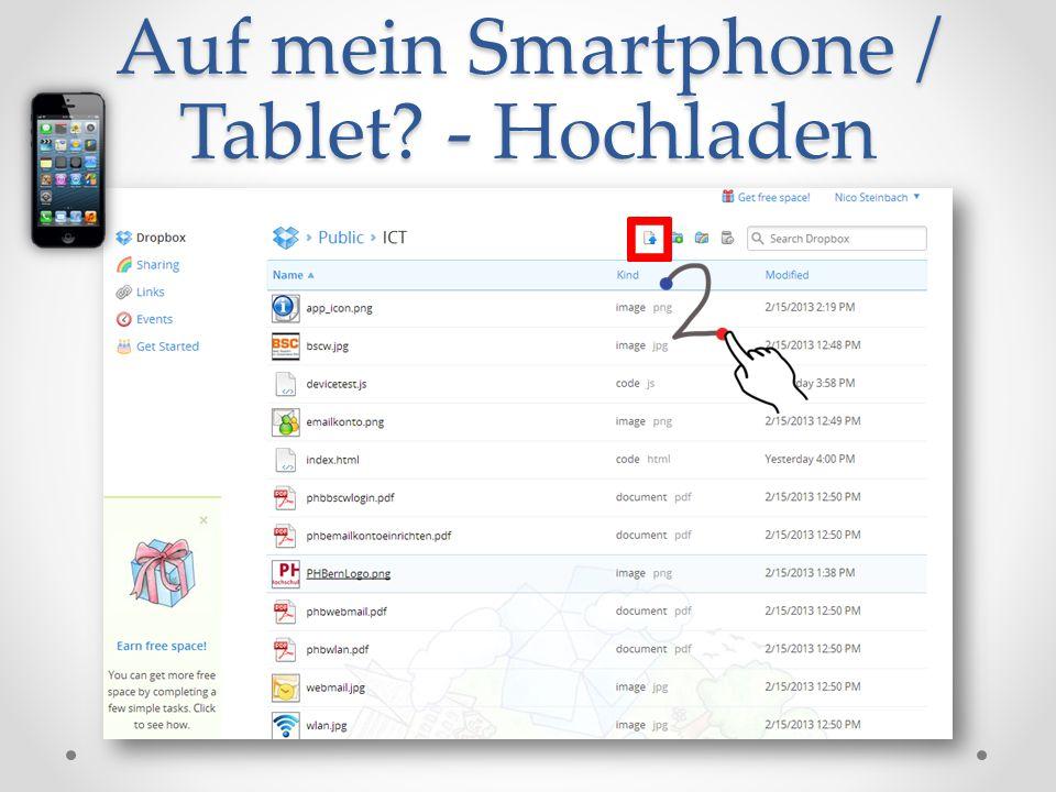 Auf mein Smartphone / Tablet - Hochladen