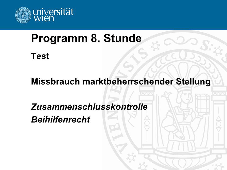 Programm 8. Stunde Test Missbrauch marktbeherrschender Stellung Zusammenschlusskontrolle Beihilfenrecht 2