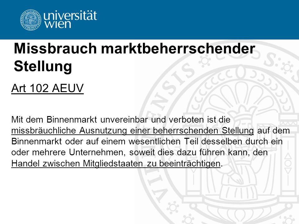 Missbrauch marktbeherrschender Stellung Art 102 AEUV Mit dem Binnenmarkt unvereinbar und verboten ist die missbräuchliche Ausnutzung einer beherrschen