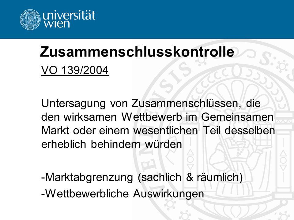 Zusammenschlusskontrolle VO 139/2004 Untersagung von Zusammenschlüssen, die den wirksamen Wettbewerb im Gemeinsamen Markt oder einem wesentlichen Teil