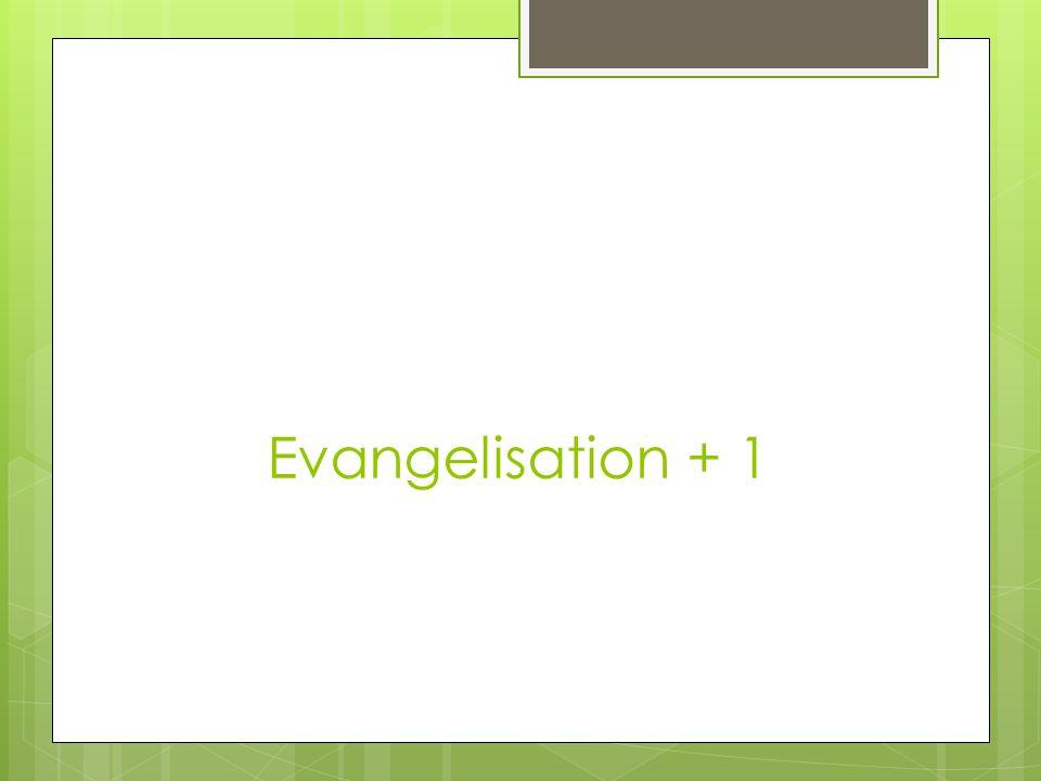 Evangelisation + 1