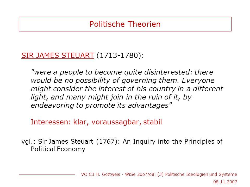 VO C3 H. Gottweis - WiSe 2oo 7 /o 8 : (3) Politische Ideologien und Systeme 08.11.2007 Politische Theorien SIR JAMES STEUART (1713-1780):