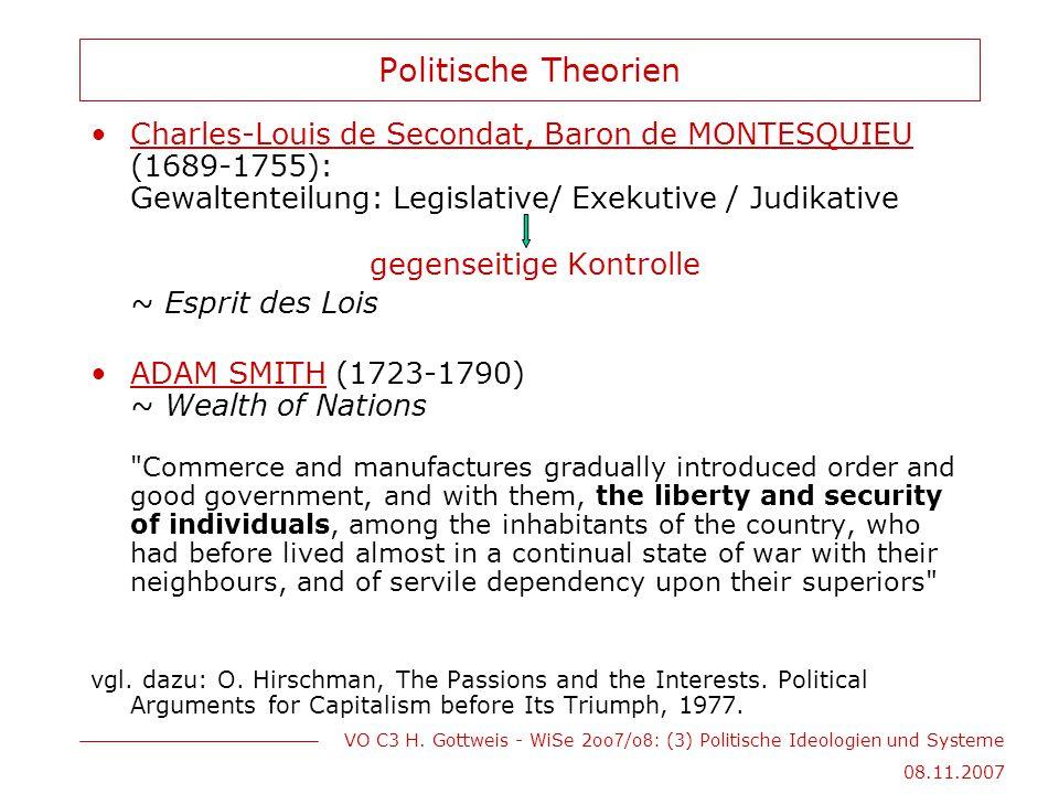 VO C3 H. Gottweis - WiSe 2oo 7 /o 8 : (3) Politische Ideologien und Systeme 08.11.2007 Politische Theorien Charles-Louis de Secondat, Baron de MONTESQ