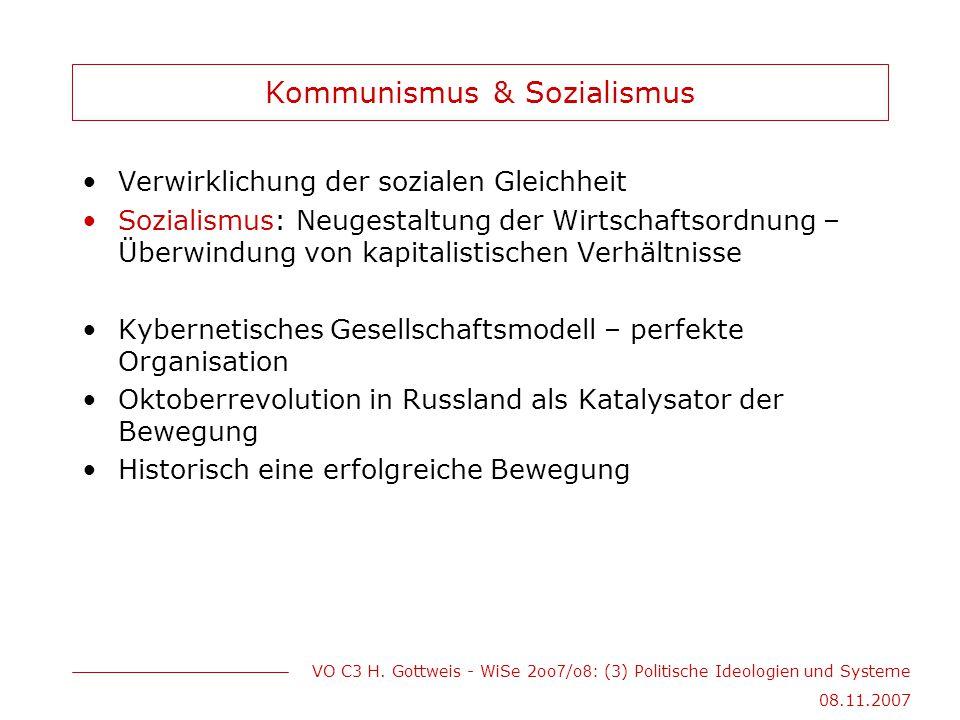 VO C3 H. Gottweis - WiSe 2oo 7 /o 8 : (3) Politische Ideologien und Systeme 08.11.2007 Kommunismus & Sozialismus Verwirklichung der sozialen Gleichhei