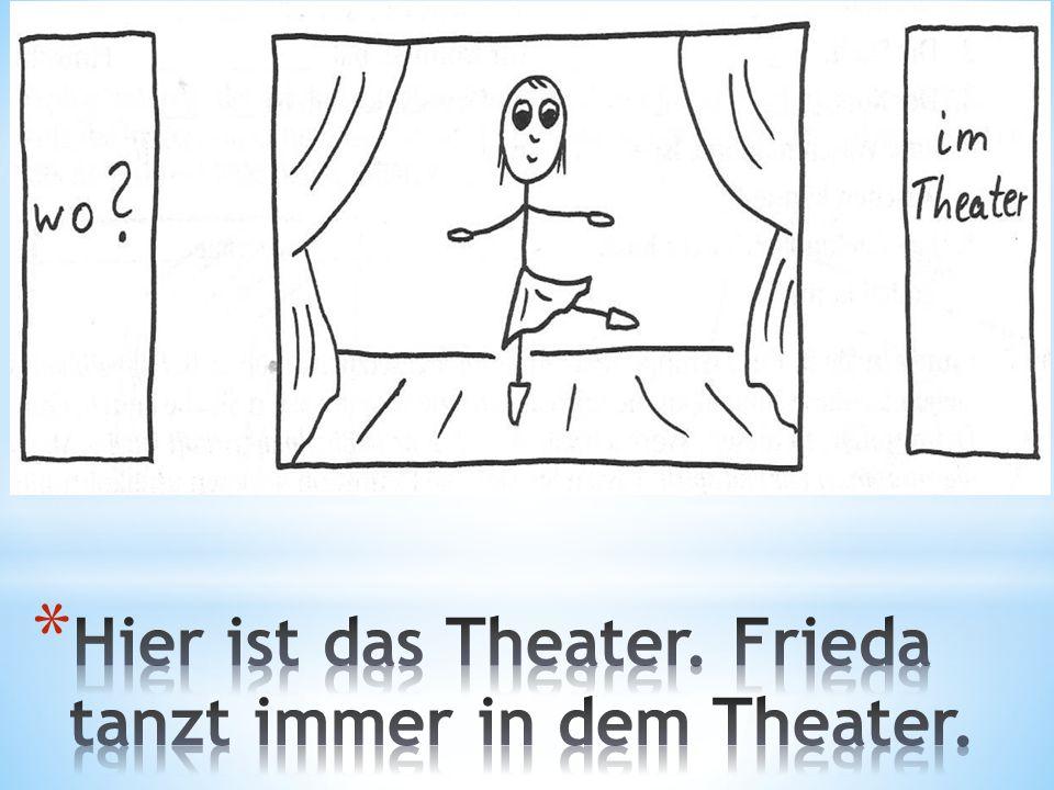 * Theater.