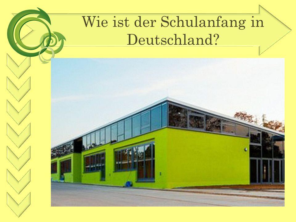 Wie ist der Schulanfang in Deutschland?