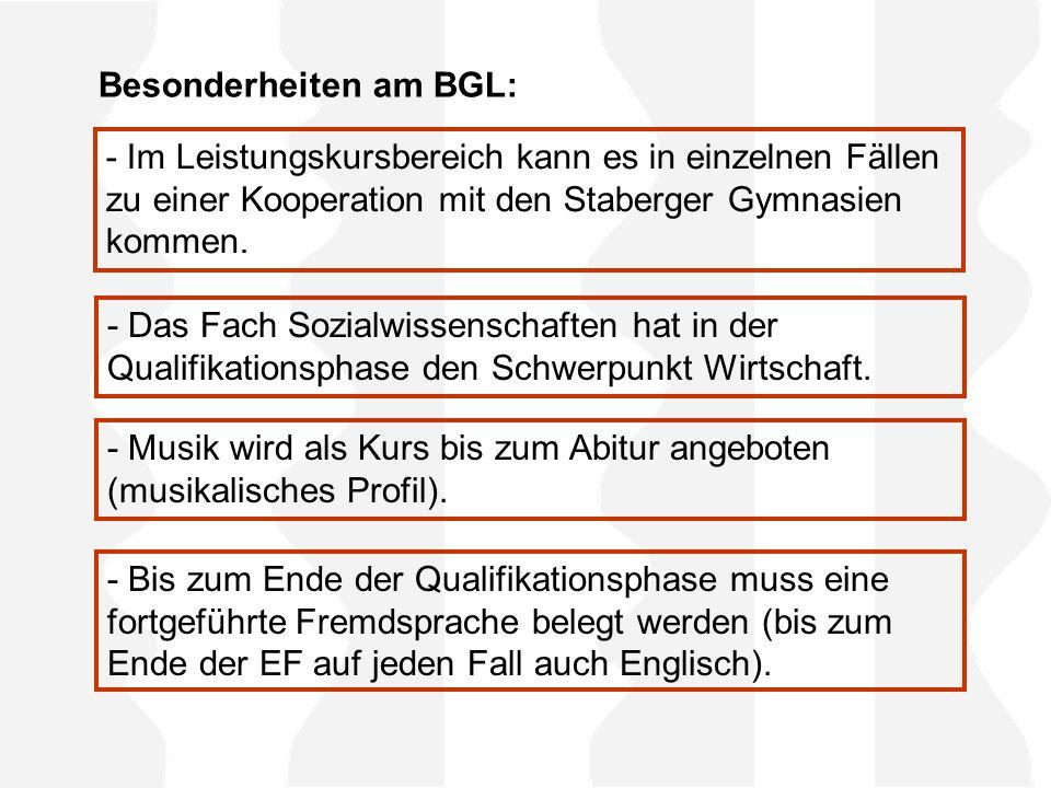 Besonderheiten am BGL: - Im Leistungskursbereich kann es in einzelnen Fällen zu einer Kooperation mit den Staberger Gymnasien kommen.