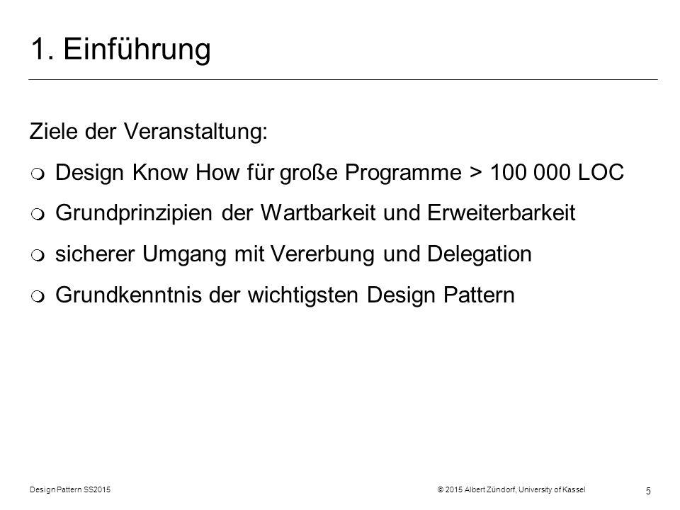 Design Pattern SS2015 © 2015 Albert Zündorf, University of Kassel 66 Decorator: Struktur Verhalten Daten class MailAlarm { ring () { sendMail(); orig.ring(); }} :House :Sirene :MailAlarm MailAlarm ring () House run () ring () Alarm ring () Sirene ring () alarm 0..1 FlashLight ring () 0..1 orig
