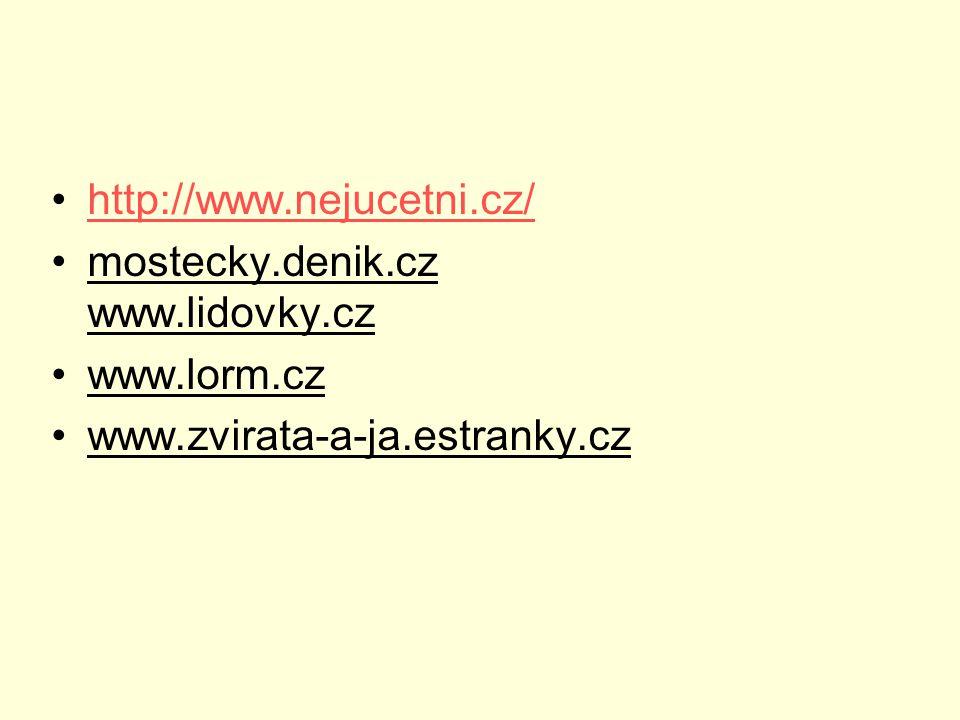 http://www.nejucetni.cz/ mostecky.denik.cz www.lidovky.cz www.lorm.cz www.zvirata-a-ja.estranky.cz