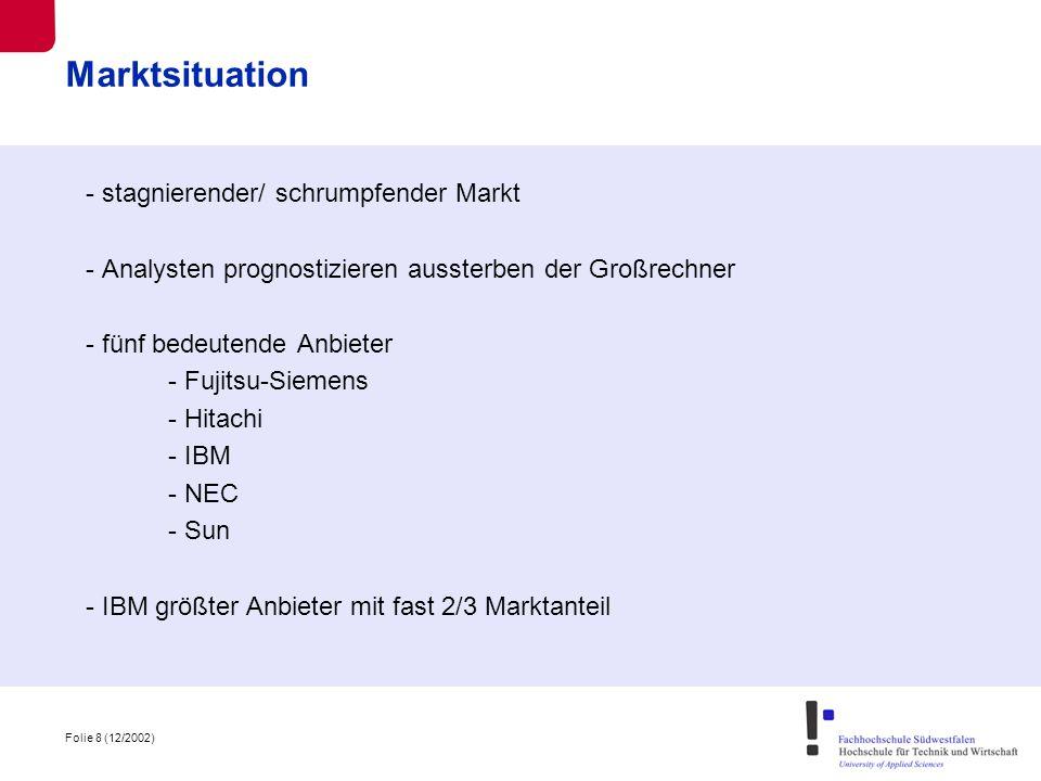 Folie 9 (12/2002) Marktsituation