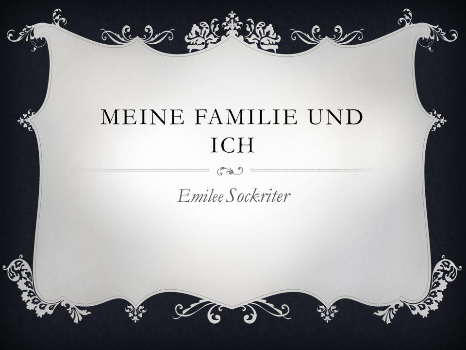 MEINE FAMILIE UND ICH Emilee Sockriter