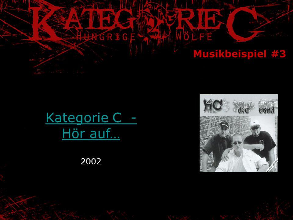 Musikbeispiel #3 Kategorie C - Hör auf… Kategorie C - Hör auf… 2002